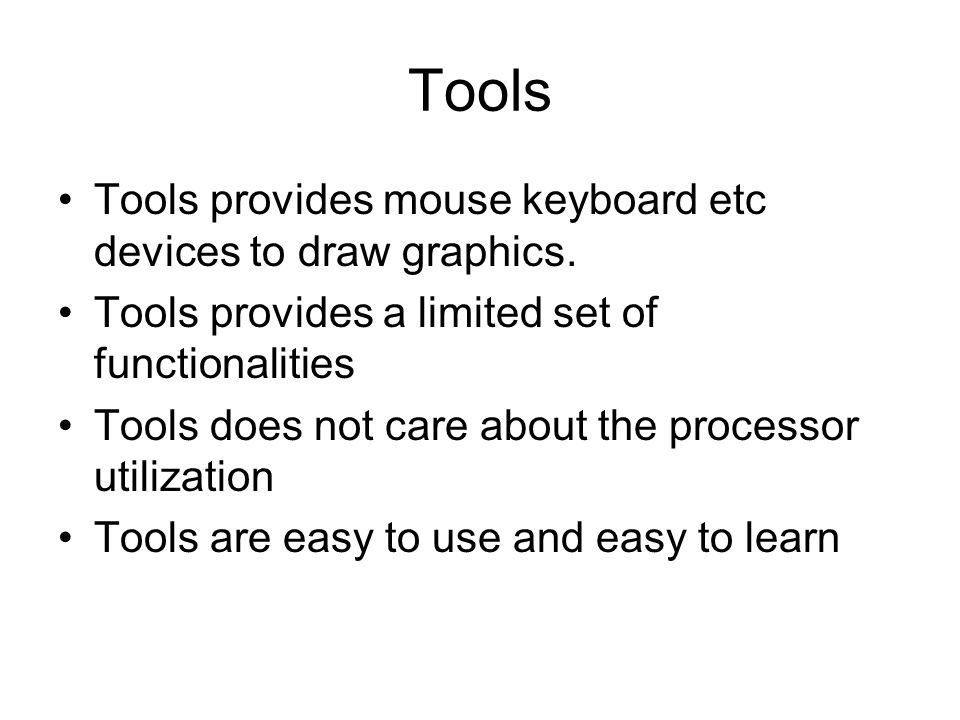 Libraries Provides more functionalities as compared to tools but little difficult.