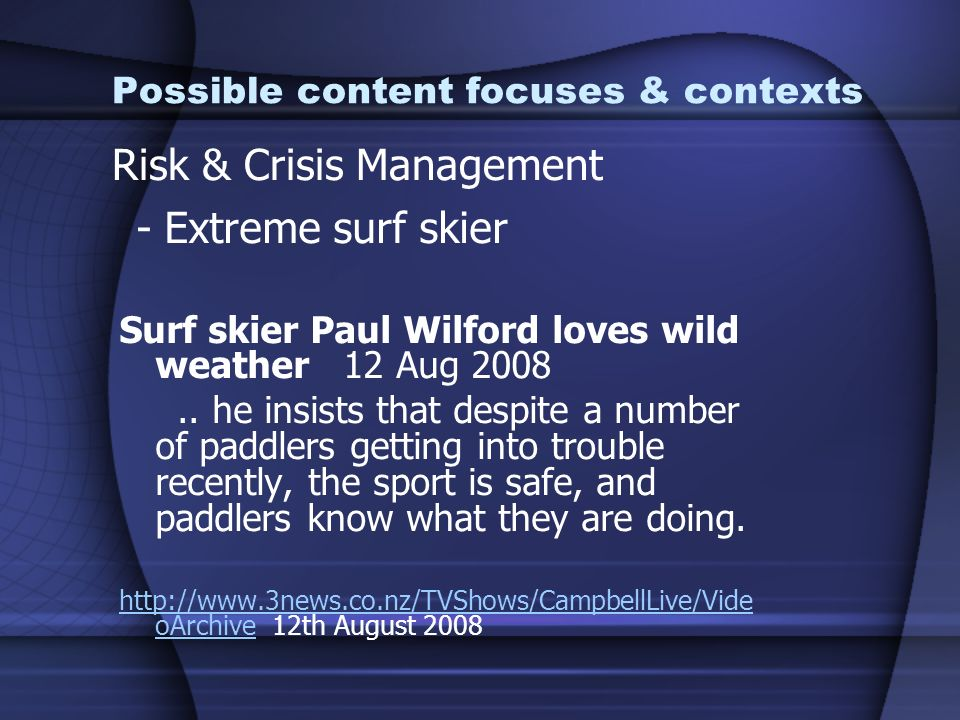 Possible content focuses & contexts - Extreme surf skier Surf skier Paul Wilford loves wild weather 12 Aug 2008.. he insists that despite a number of