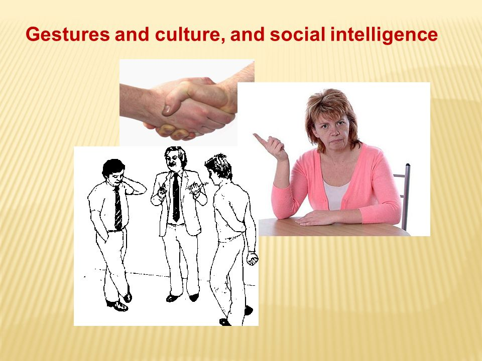 Gestures and culture, and social intelligence