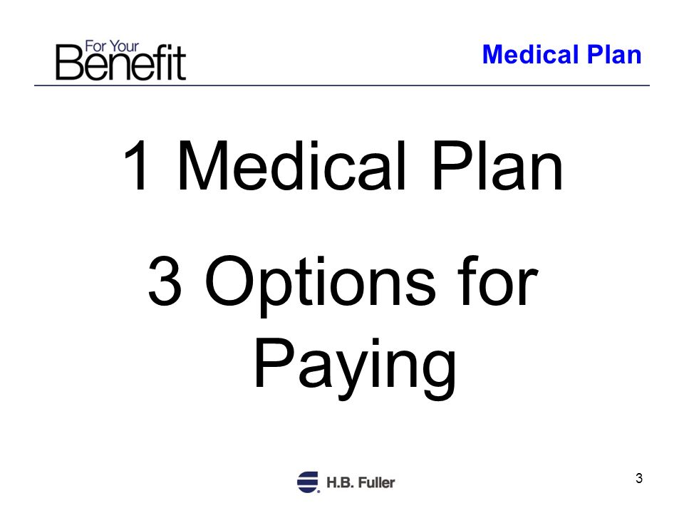 3 1 Medical Plan 3 Options for Paying Medical Plan