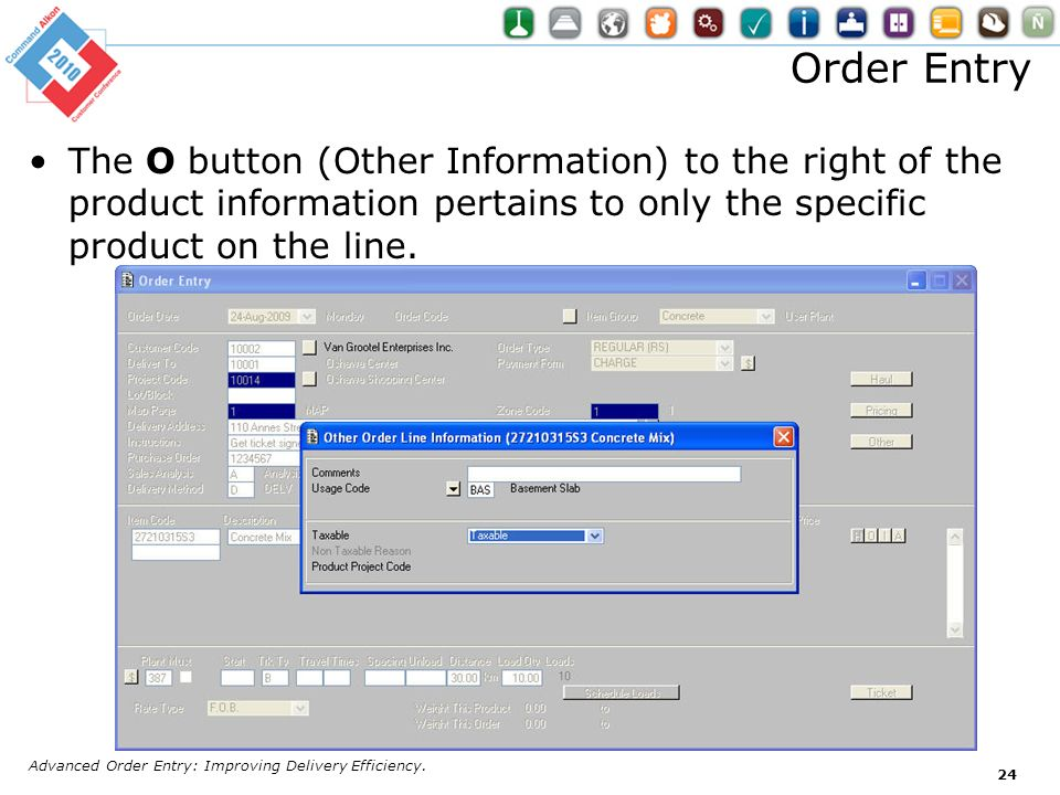 Order Entry The O button (Other Information) to the right of the product information pertains to only the specific product on the line. Advanced Order