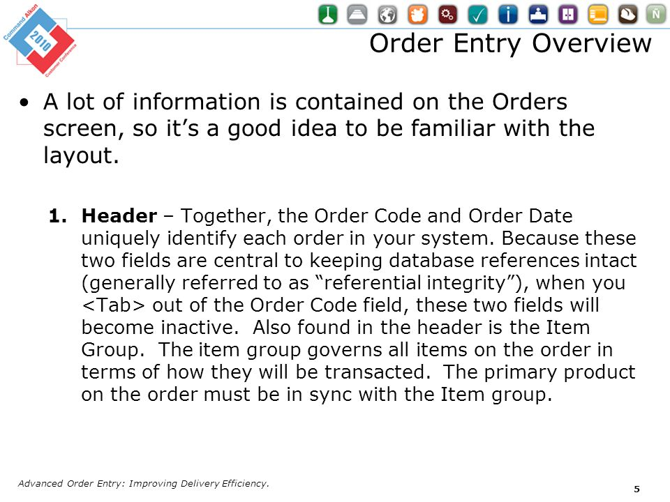 A lot of information is contained on the Orders screen, so its a good idea to be familiar with the layout. 1.Header – Together, the Order Code and Ord
