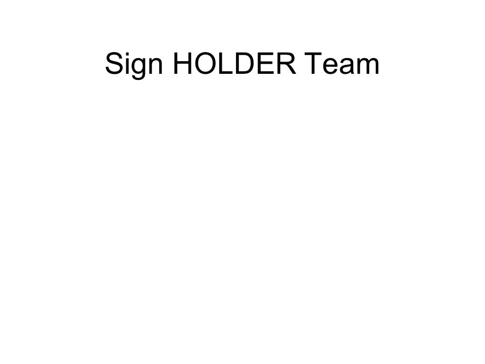 Sign HOLDER Team