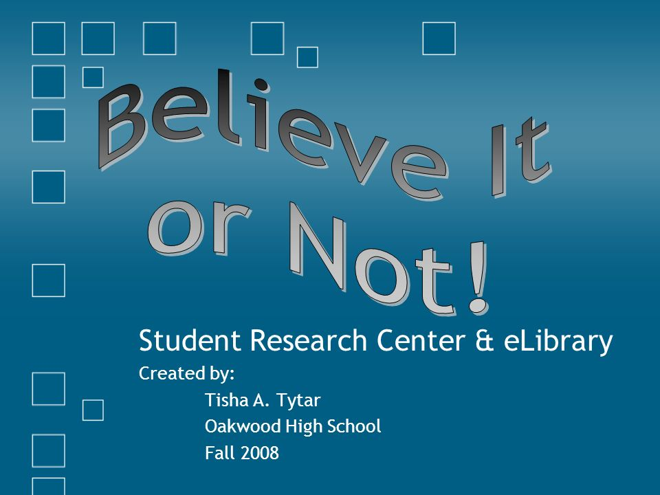 Student Research Center & eLibrary Created by: Tisha A. Tytar Oakwood High School Fall 2008