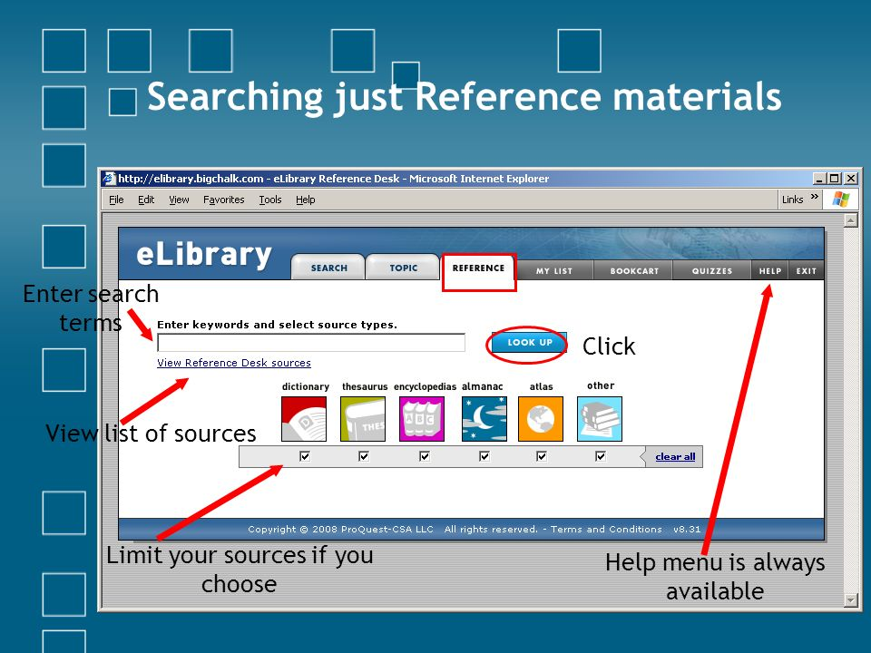 Searching just Reference materials Enter search terms Limit your sources if you choose Click View list of sources Help menu is always available