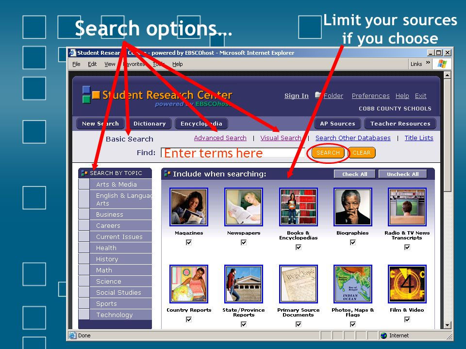 Search options… Limit your sources if you choose Enter terms here