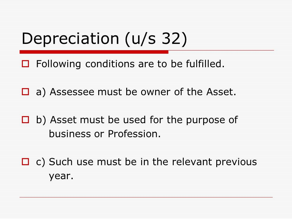 Depreciation Deprecation is allowed in respect of a) Building b) Plant & Machinery c) Furniture d) Motor Vehicles e) Computers f) Intangibles