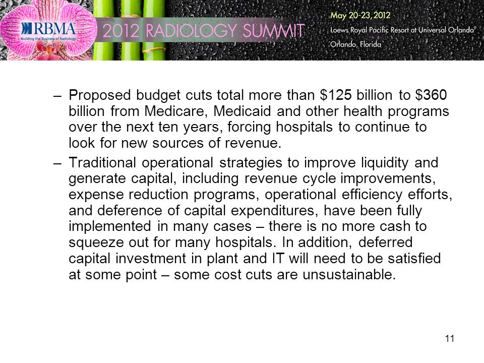 11 –Proposed budget cuts total more than $125 billion to $360 billion from Medicare, Medicaid and other health programs over the next ten years, forci