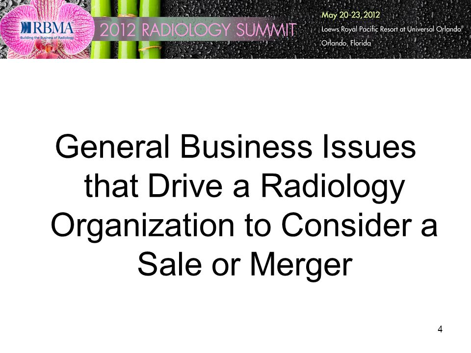 4 General Business Issues that Drive a Radiology Organization to Consider a Sale or Merger