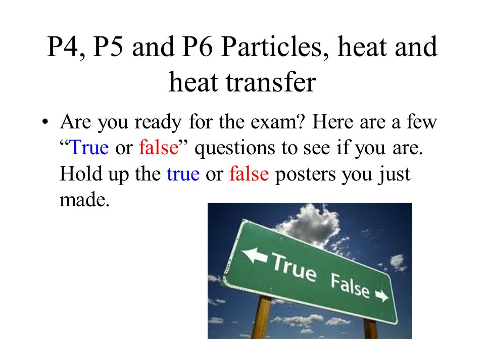 True or false? Heat travels through space by ultraviolet radiation