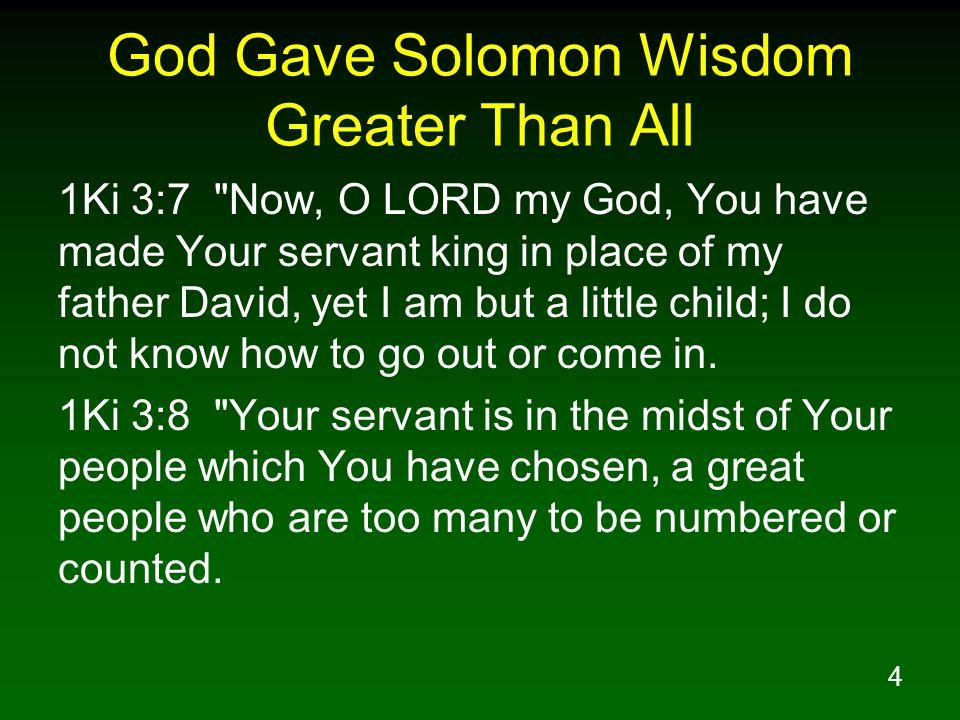 4 God Gave Solomon Wisdom Greater Than All 1Ki 3:7