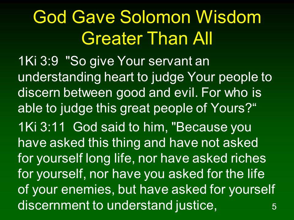5 God Gave Solomon Wisdom Greater Than All 1Ki 3:9