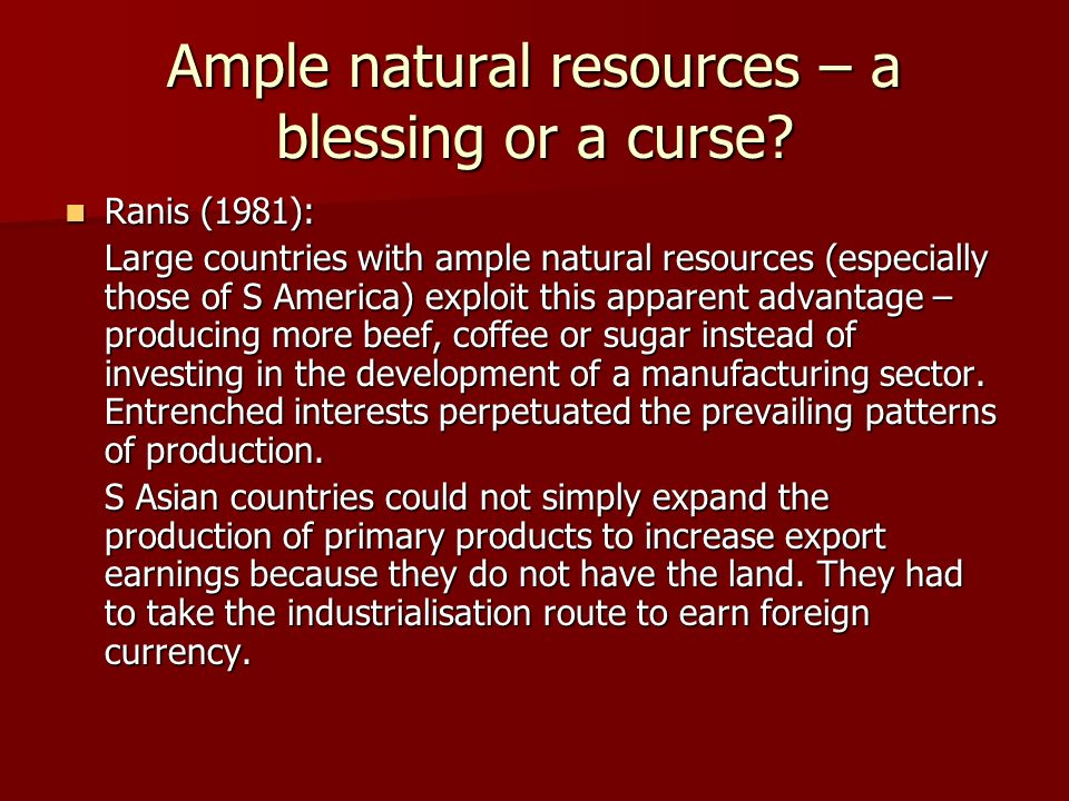 Ample natural resources – a blessing or a curse.