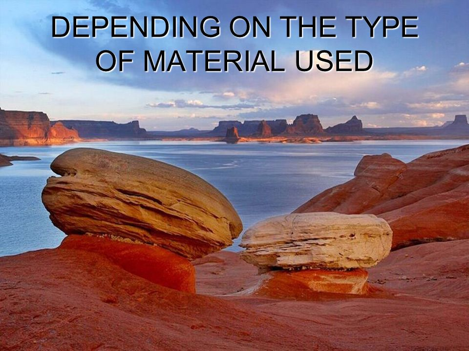 DEPENDING ON THE TYPE OF MATERIAL USED