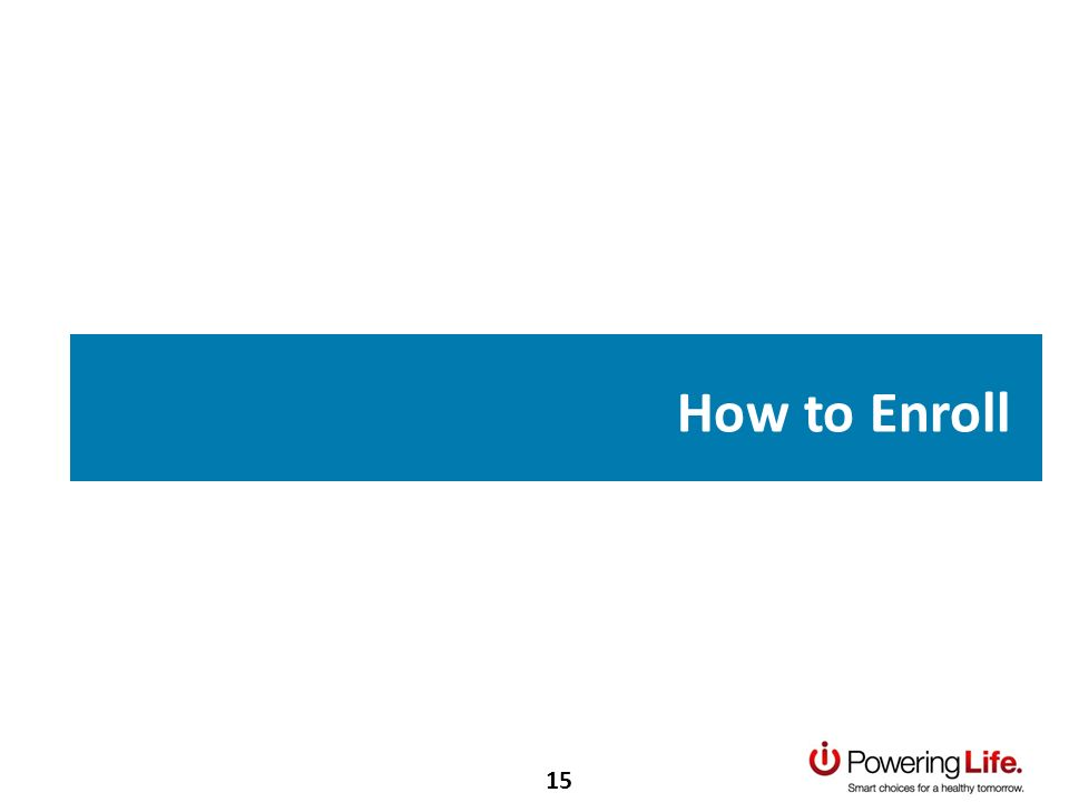 How to Enroll 15