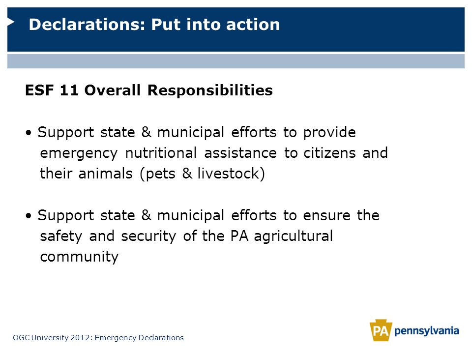 OGC University 2012: Emergency Declarations ESF 11 Overall Responsibilities Support state & municipal efforts to provide emergency nutritional assista