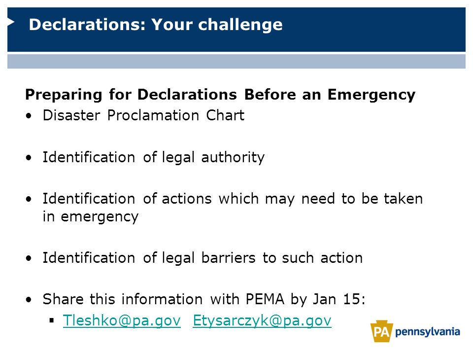 Preparing for Declarations Before an Emergency Disaster Proclamation Chart Identification of legal authority Identification of actions which may need