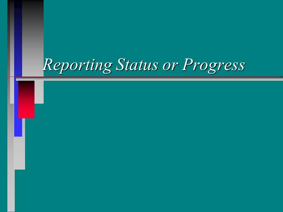 Reporting Status or Progress