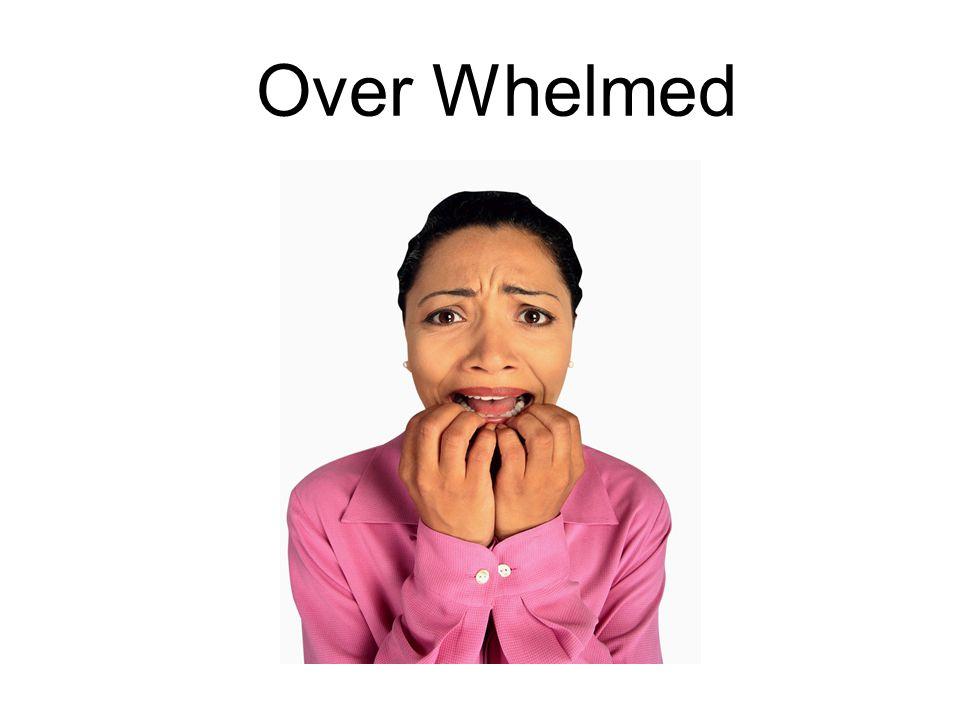 Over Whelmed