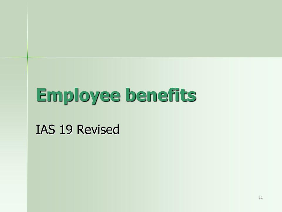11 Employee benefits IAS 19 Revised