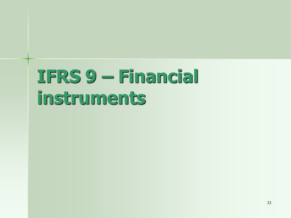 33 IFRS 9 – Financial instruments