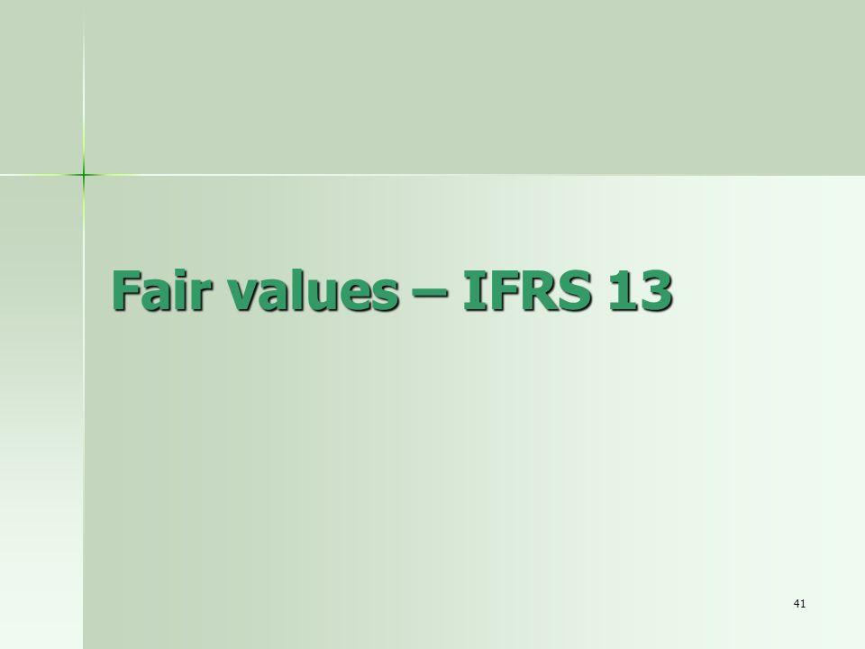 41 Fair values – IFRS 13