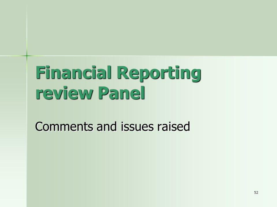 52 Financial Reporting review Panel Comments and issues raised