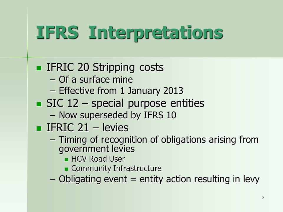 7 IFRS projects Financial instruments Financial instruments –Presentation addressed within IFRS 9 –Measurement and hedging guidance to follow in 2013 –Macro hedging concessions