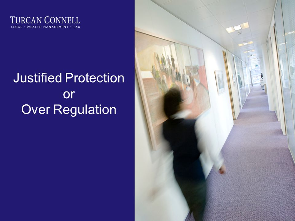 Justified Protection or Over Regulation
