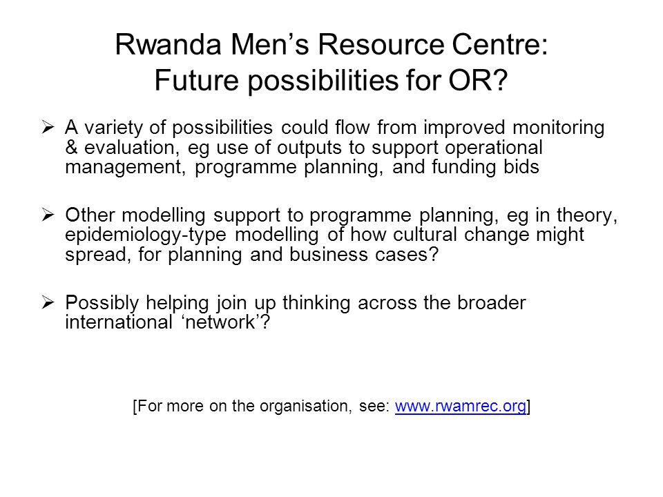 Rwanda Mens Resource Centre: Future possibilities for OR.