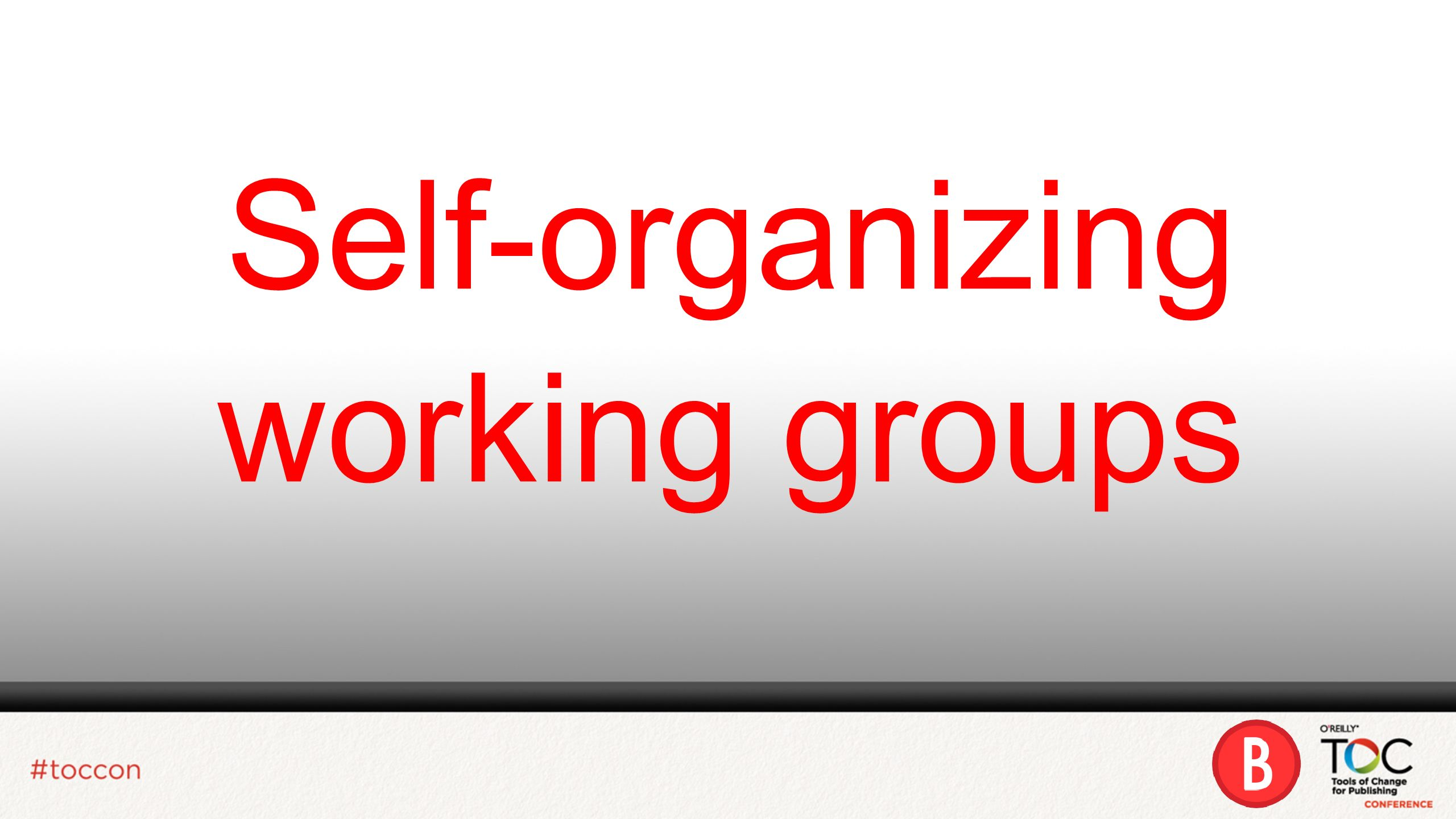 Self-organizing working groups