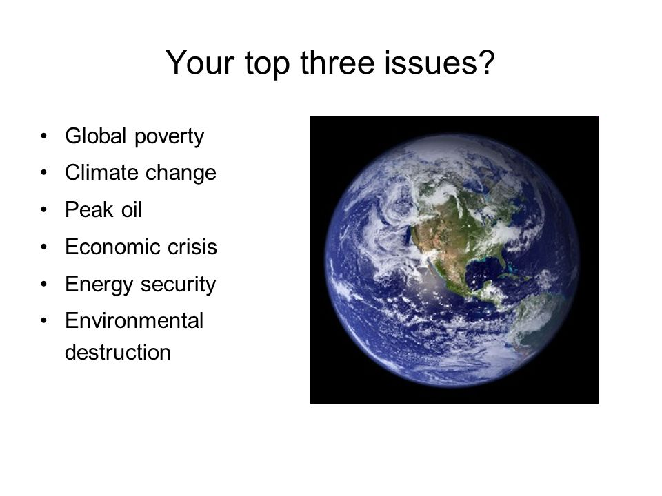 Your top three issues.