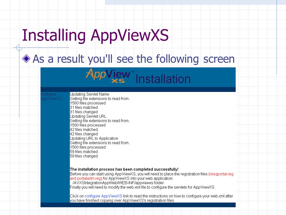 Installing AppViewXS As a result you ll see the following screen