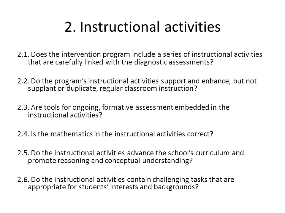 2. Instructional activities 2.1. Does the intervention program include a series of instructional activities that are carefully linked with the diagnos