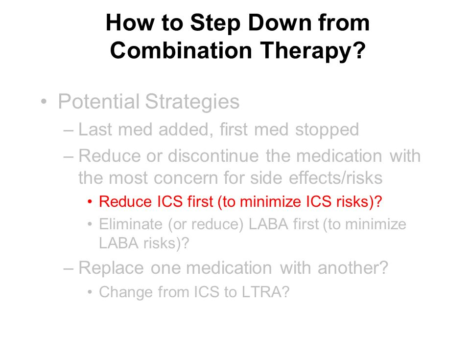 Why Step Down Combination Therapy.