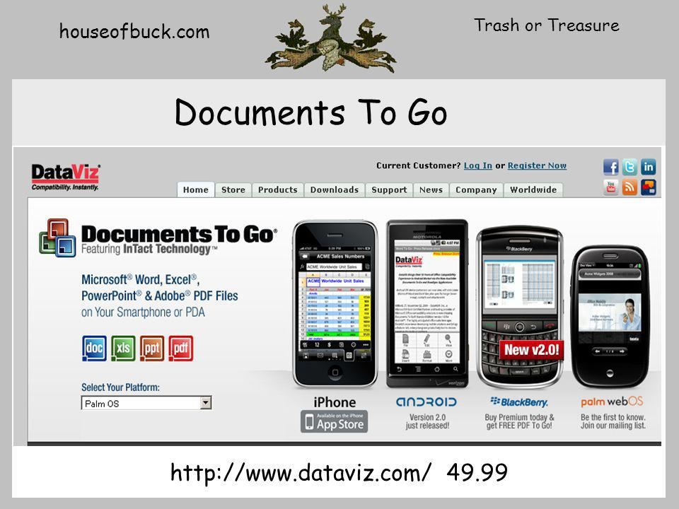 houseofbuck.com Trash or Treasure Documents To Go http://www.dataviz.com/ 49.99