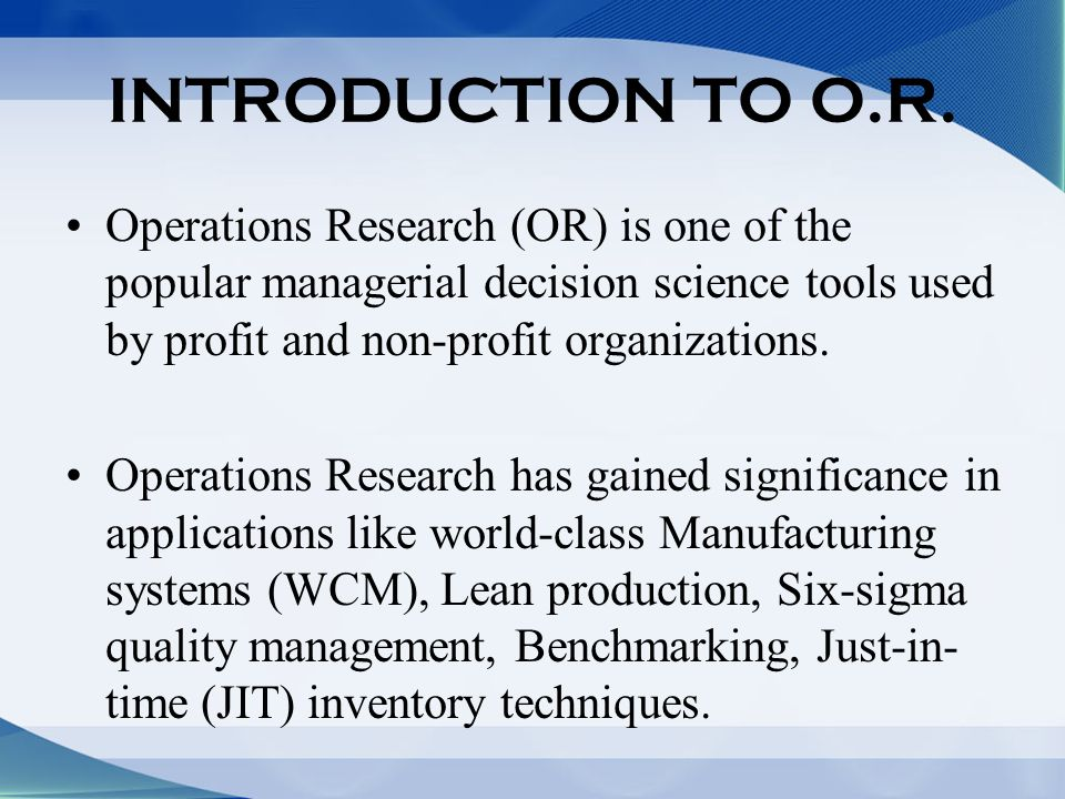 INTRODUCTION TO O.R.
