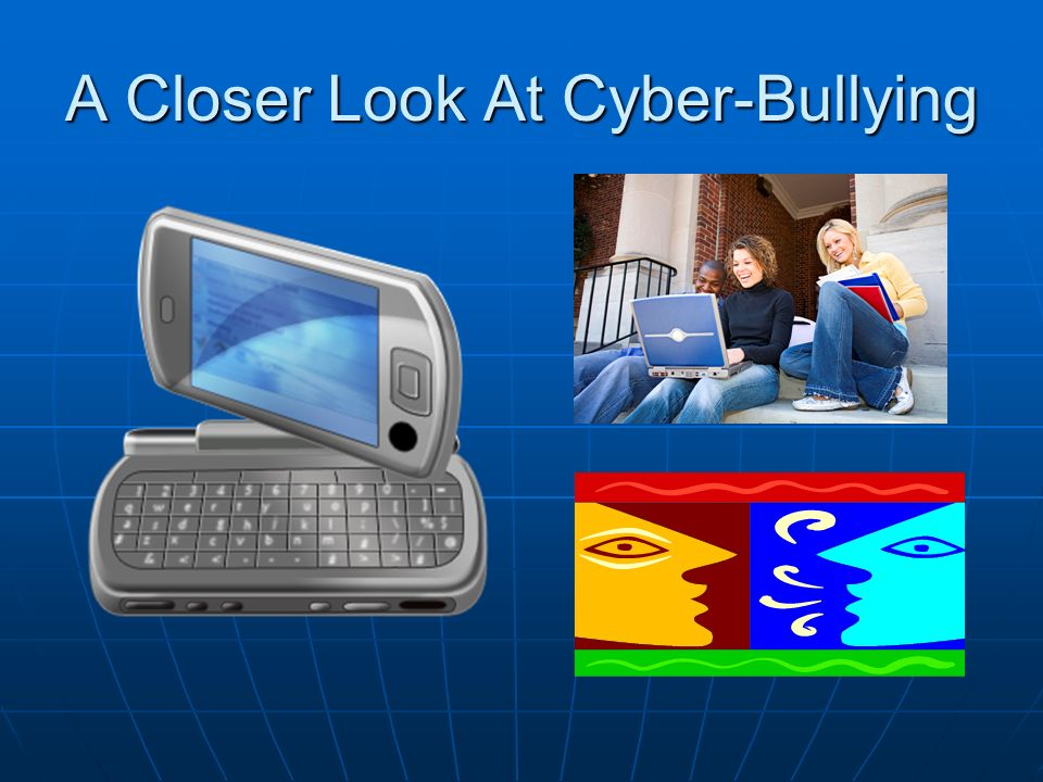 A Closer Look At Cyber-Bullying