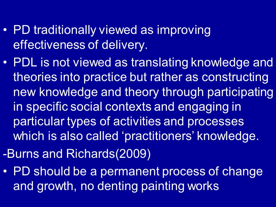 PD traditionally viewed as improving effectiveness of delivery.