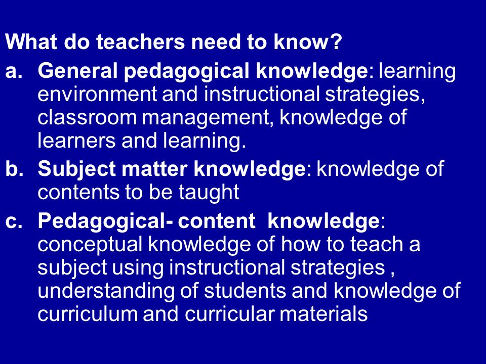 What do teachers need to know.