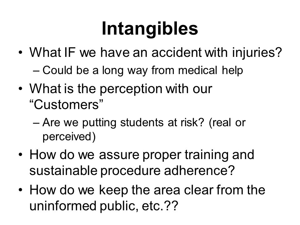 Intangibles What IF we have an accident with injuries.