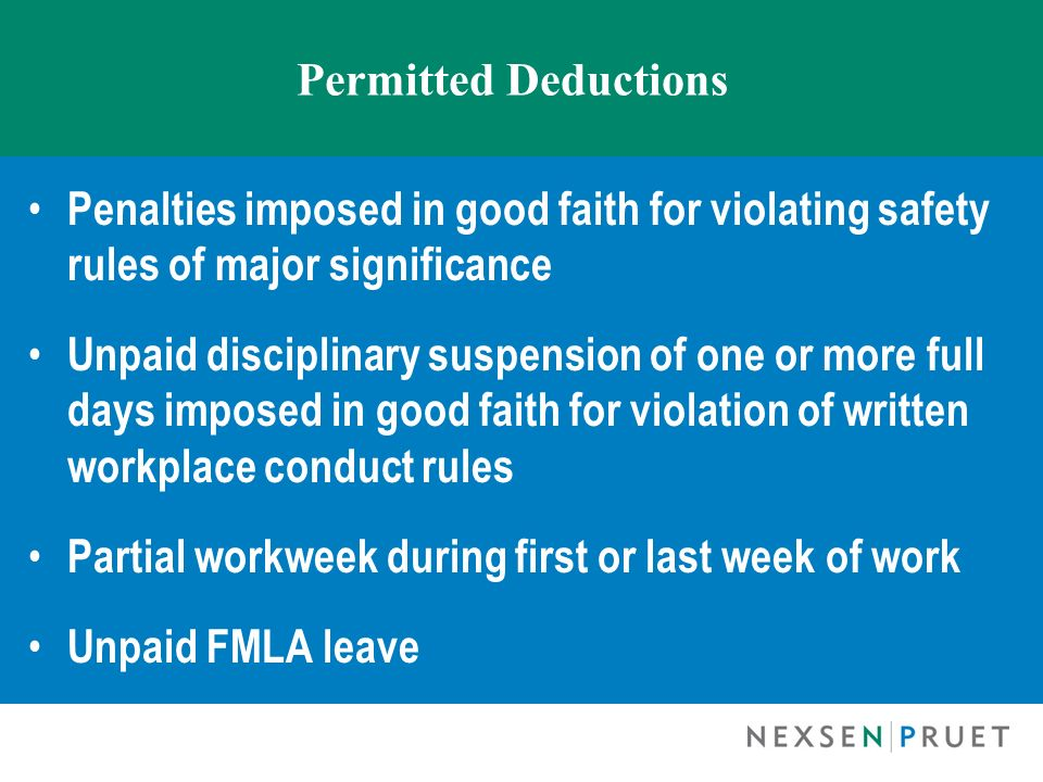 Permitted Deductions Penalties imposed in good faith for violating safety rules of major significance Unpaid disciplinary suspension of one or more fu