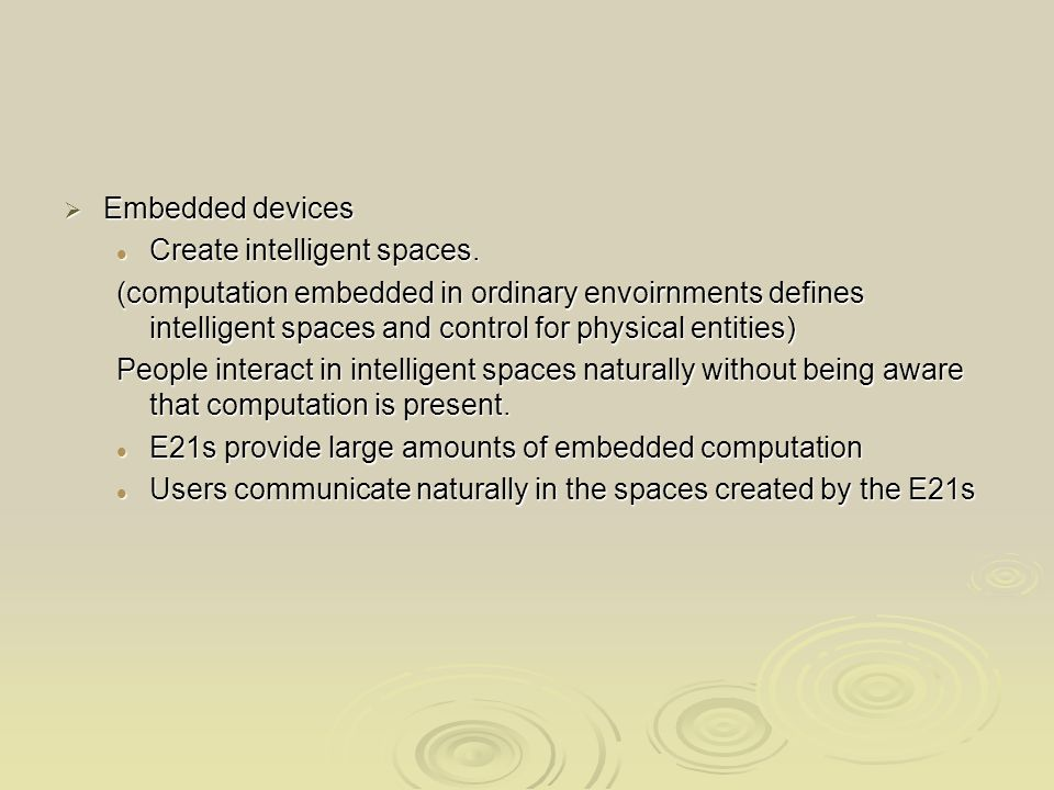 Embedded devices Embedded devices Create intelligent spaces.