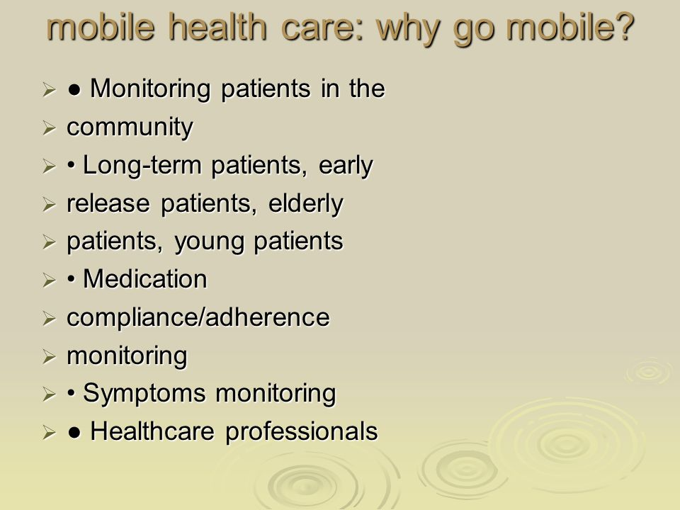 mobile health care: why go mobile.