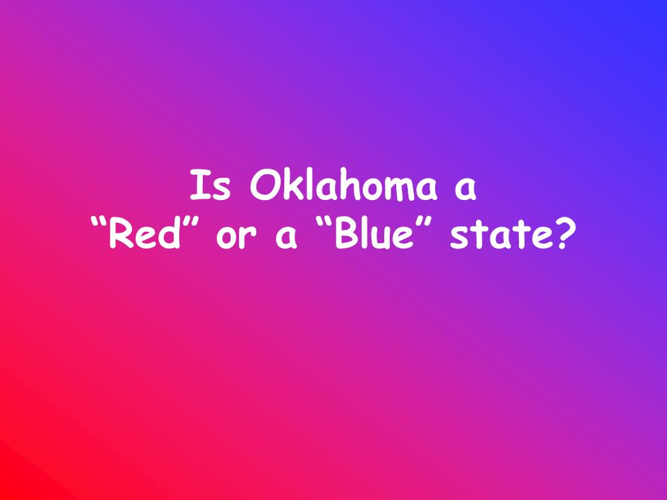 Is Oklahoma a Red or a Blue state
