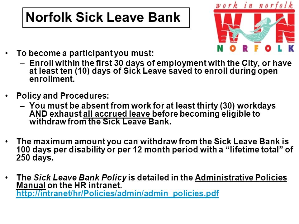 © 2010 Standard Insurance Company Norfolk Sick Leave Bank To become a participant you must: –Enroll within the first 30 days of employment with the City, or have at least ten (10) days of Sick Leave saved to enroll during open enrollment.