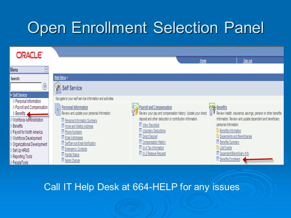 Open Enrollment Selection Panel Call IT Help Desk at 664-HELP for any issues