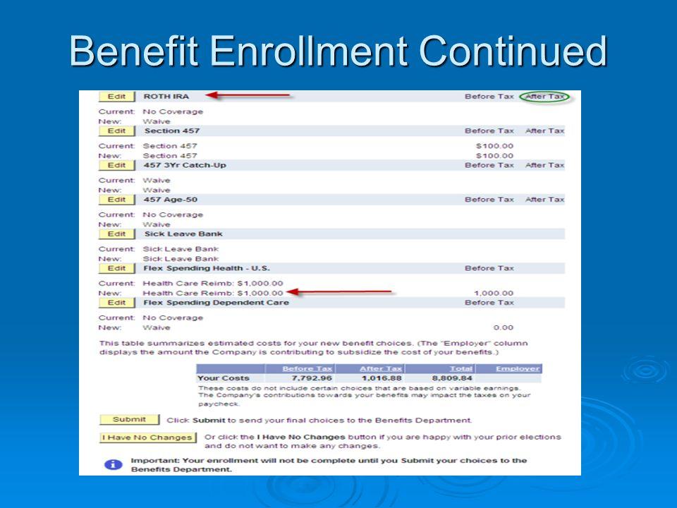 Benefit Enrollment Continued