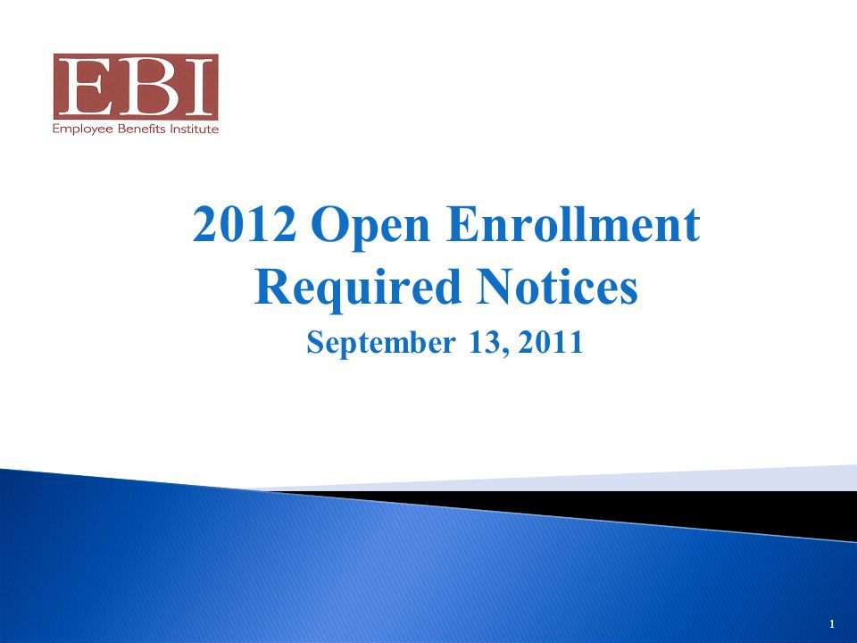 1 2012 Open Enrollment Required Notices September 13, 2011