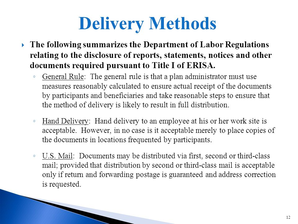 12 The following summarizes the Department of Labor Regulations relating to the disclosure of reports, statements, notices and other documents required pursuant to Title I of ERISA.